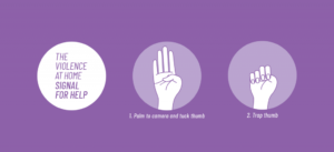 The violence at home signal for help. 1. Palm to camera and tuck thumb 2. Trap thumb  Use this signal to ask for help on a video call without leaving a digital trace.